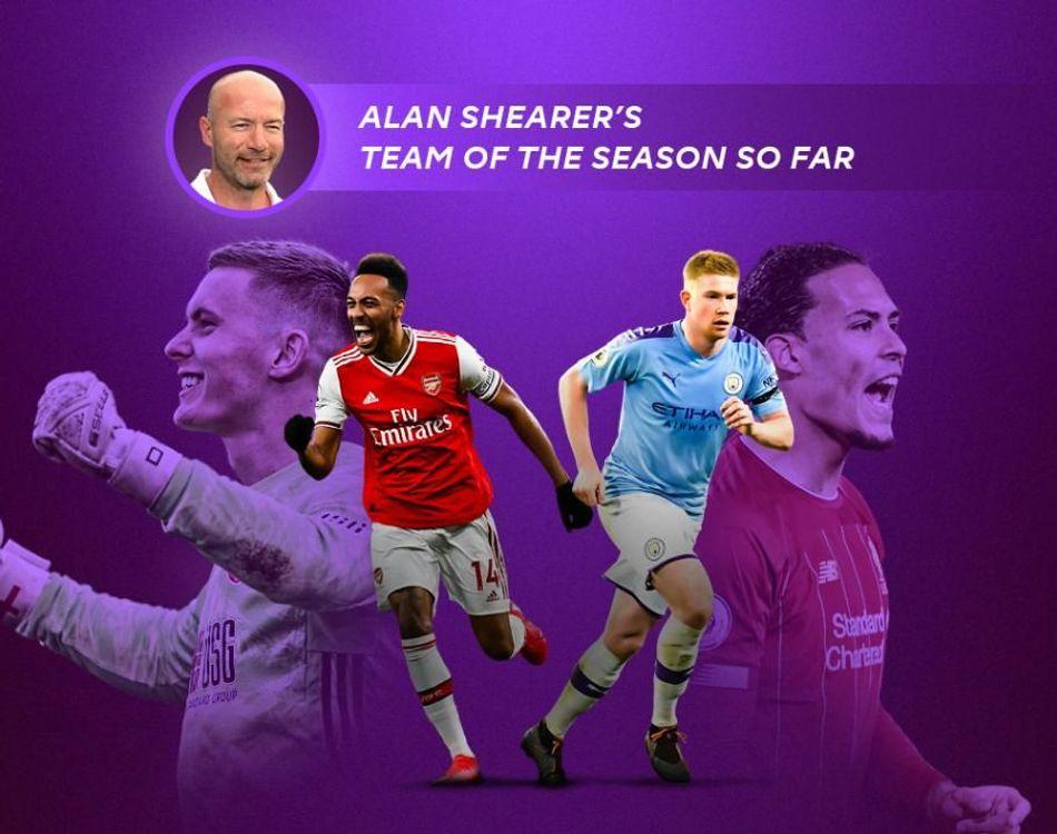 Shearer's Team of 2019/20 so far