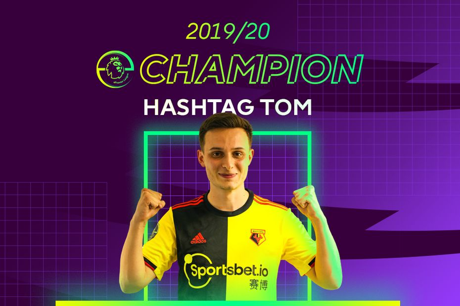 ePL champion 2019/20, Hashtag Tom