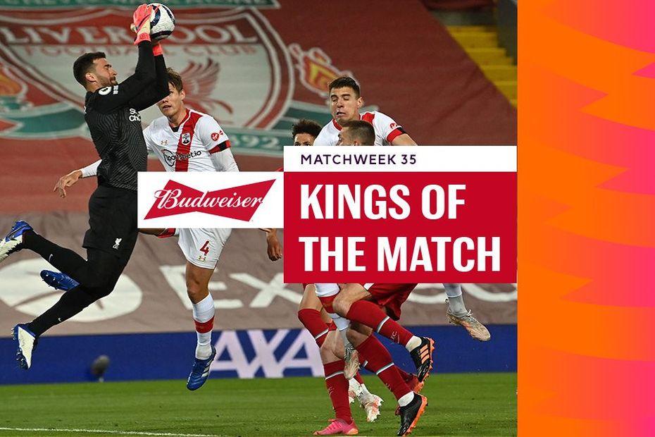 Budweiser Kings of the Match, Alisson, Matchweek 35