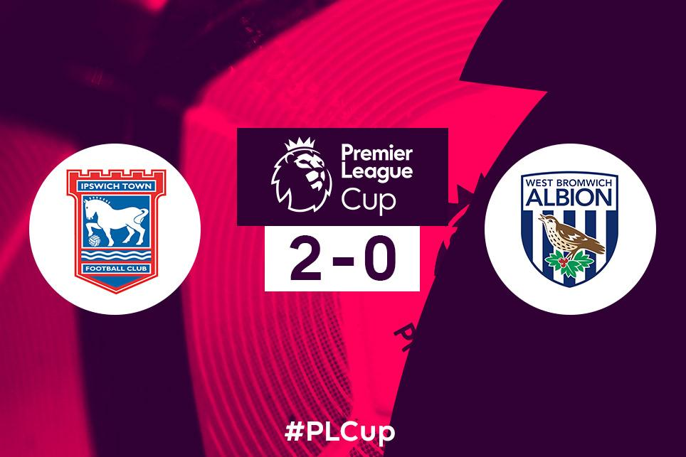 PL Cup: Ipswich 2-0 West Brom