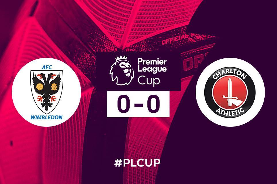 AFC Wimbledon 0-0 Charlton Athletic, PL Cup report